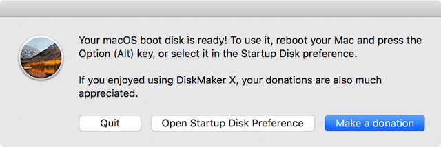 The macOS High Sierra bootable installer disk is ready