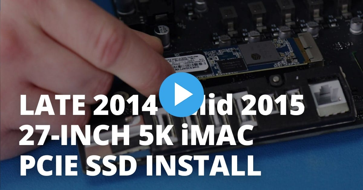 How to Install a PCIe SSD in a 27-inch iMac with 5K Display