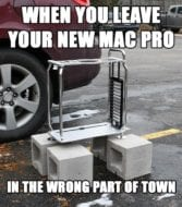 "2019 Mac Pro frame on cinderblocks in a parking lot - meme that says ""when you leave your new mac pro in the wrong part of town"""