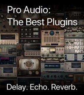 Pro Audio: The Best Plugins – Delay, Echo & Reverb