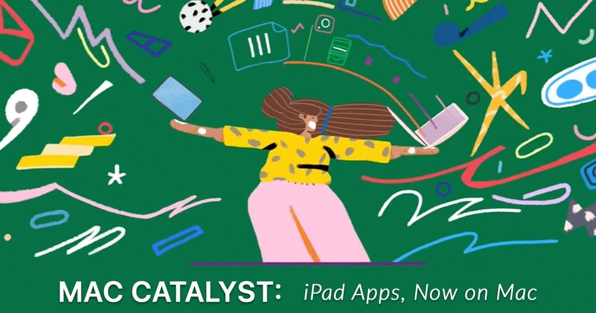 Mac Catalyst: iPad Apps, Now on Mac