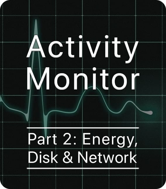 Activity Monitor - Energy, Disk & Network