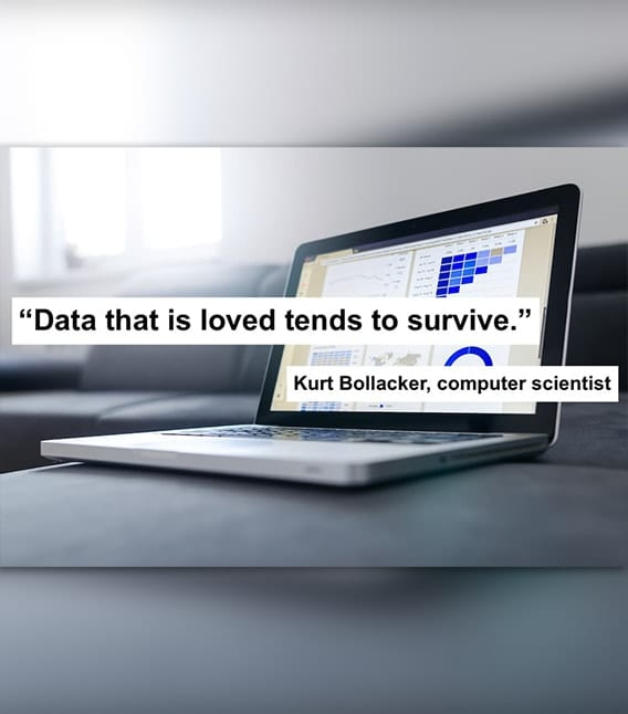 Data that is loved tends to survive