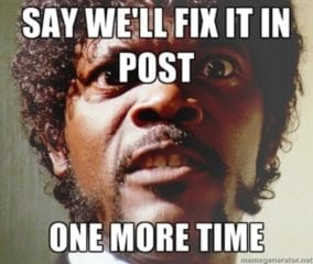 """meme of Samuel Jackson saying """"Say we'll fix it in pst one more time"""""""
